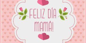 Felíz Día de la Madre 2016: Imágenes y Frases Para Compartir en Whatsapp y Facebook