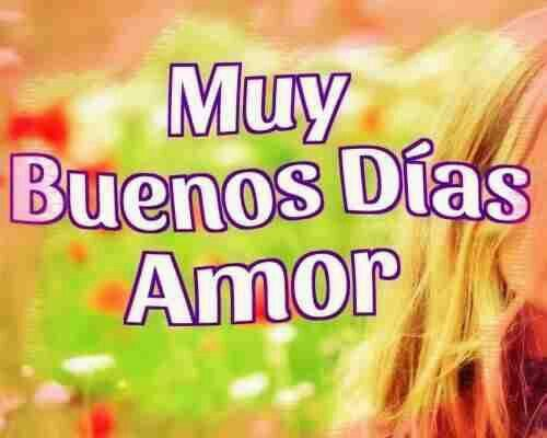 Mensajes De Buenos Días Amor Imágenes Y Frases Muy Bonitas