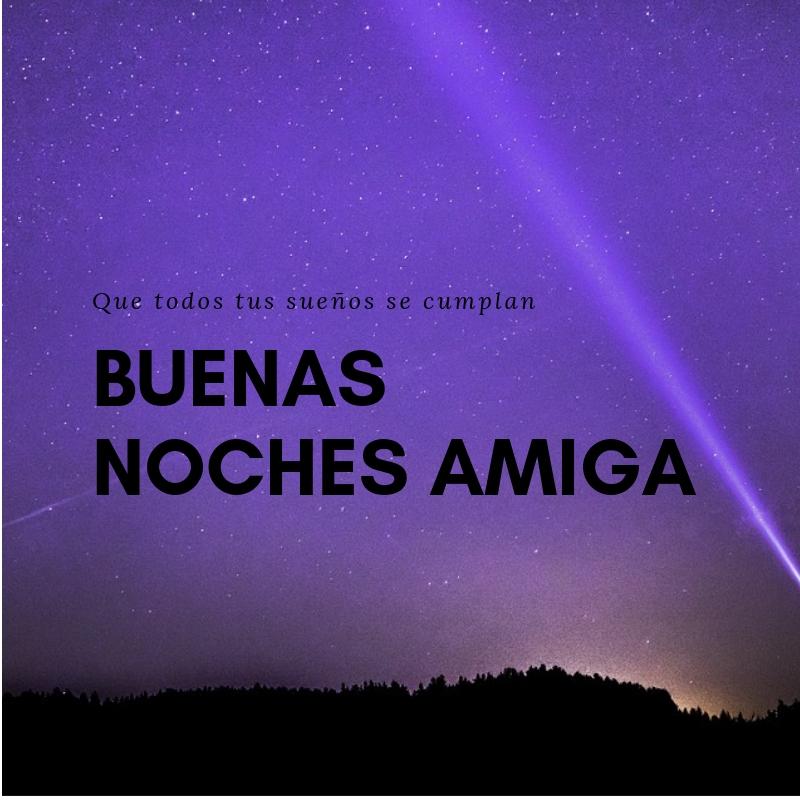 Buenas Noches Amiga Frases Mensajes Bonitos Con Imágenes