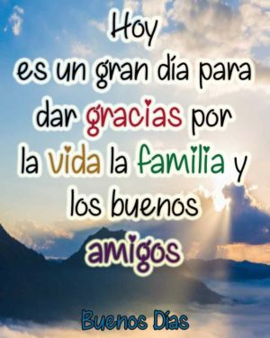Imágenes De Buenos Días Con Frases Y Mensajes Para La Familia